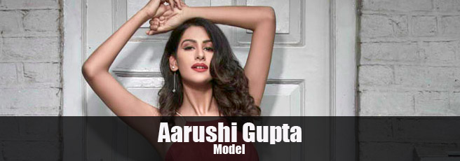 Model Aarushi Gupta profile