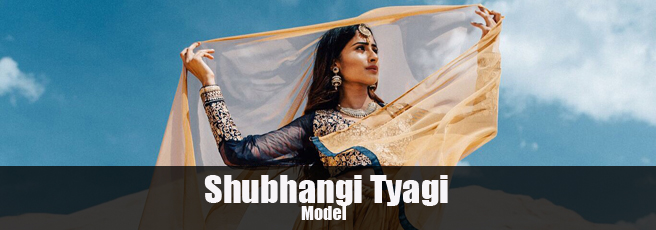 Shubhangi Tyagi Model Profile